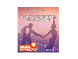VTS-DANCE-LIKE-THERE'S-NO-TOMORROW-2019-DIGITAL-DOWNLOAD